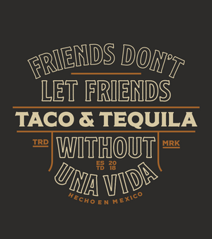 Friends Don't Let Friends Taco & Tequila Shirt - Mens