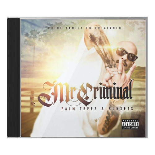 Palm Trees and Sunsets (2017) - CD by Mr. Criminal