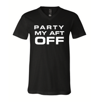Party My Aft Off Tee