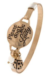 Ladies fashion please dont bug the lady bangle bracelet