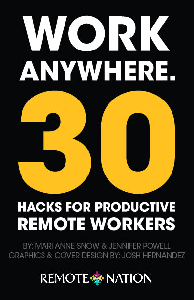 Work Anywhere. 30 Hacks for Productive Remote Workers.