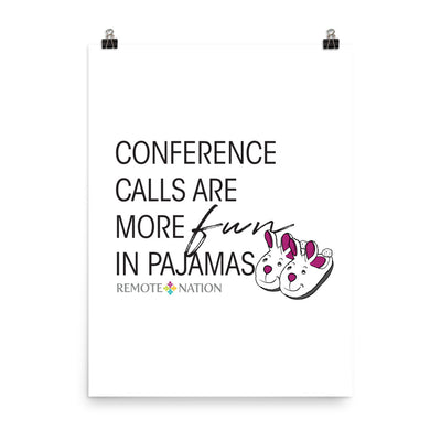 Conference calls are more fun in pajamas. Poster
