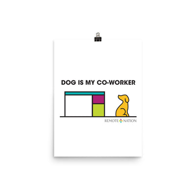 Dog is my co-worker. Poster