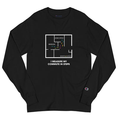 I measure my commute in steps. Men's Champion Long Sleeve Shirt