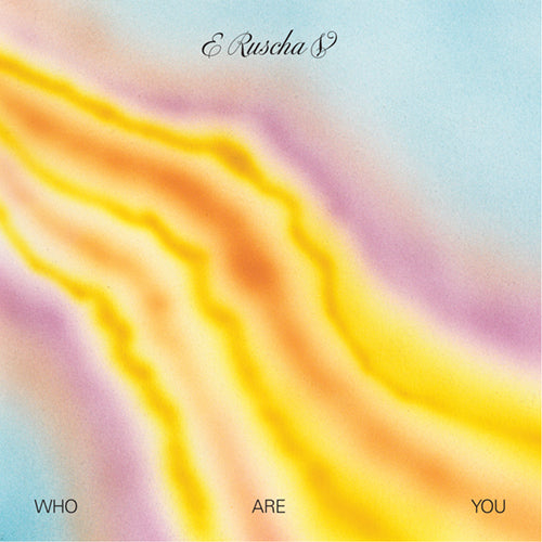 E Ruscha V - Who Are You
