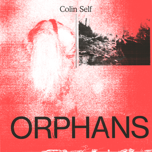 Colin Self - Orphans