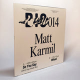 So You Say / Wheel <span>Matt Karmil</span>