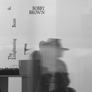 The Enlightening Beam of Bobby Brown <span>Various Artists</span>
