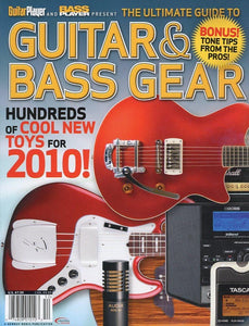 The Ultimate Guide To Guitar & Bass Gear - 2010 Magazine Back Issue