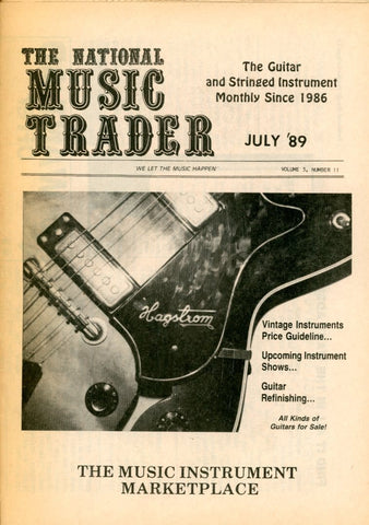The National Music Trader July 1989 Magazine Back Issue - Vintage Music Memorabilia - Electric Guitar Memorabilia