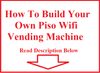 How To Build Your Own Piso Wifi Vending Machine-iWIFI System