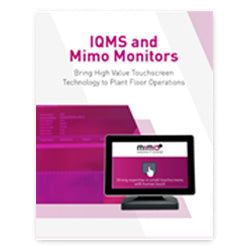 IQMS & Mimo Monitors