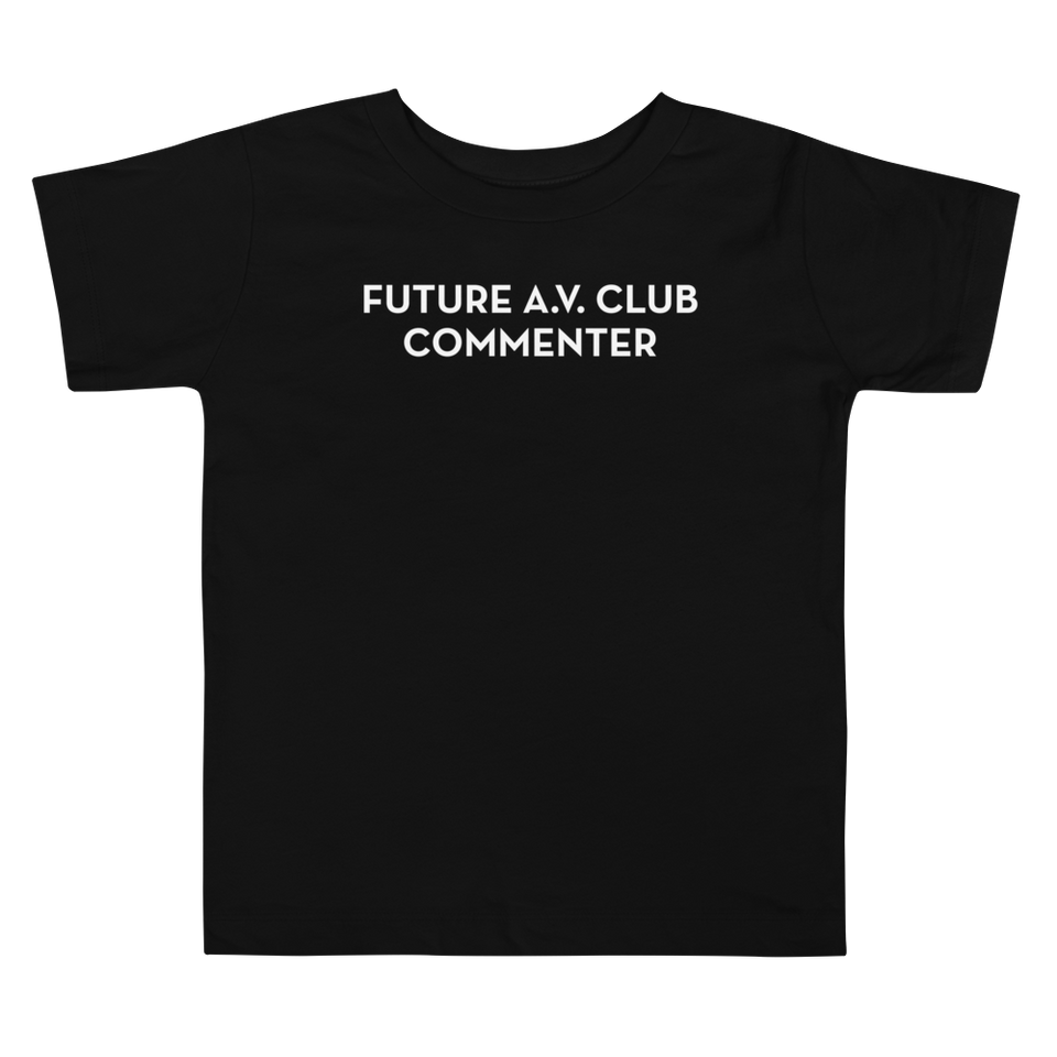 Future A.V. Club Commenter Toddler T-Shirt