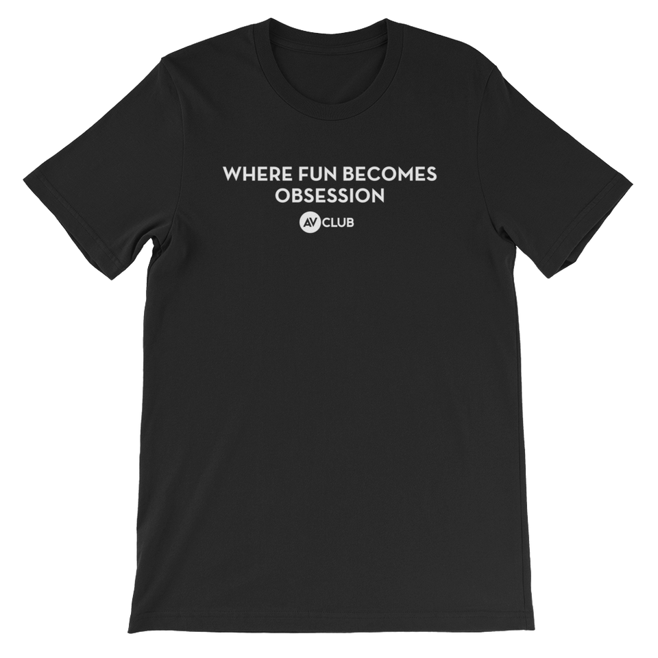 'Where Fun Becomes Obsession' A.V. Club Headline T-Shirt