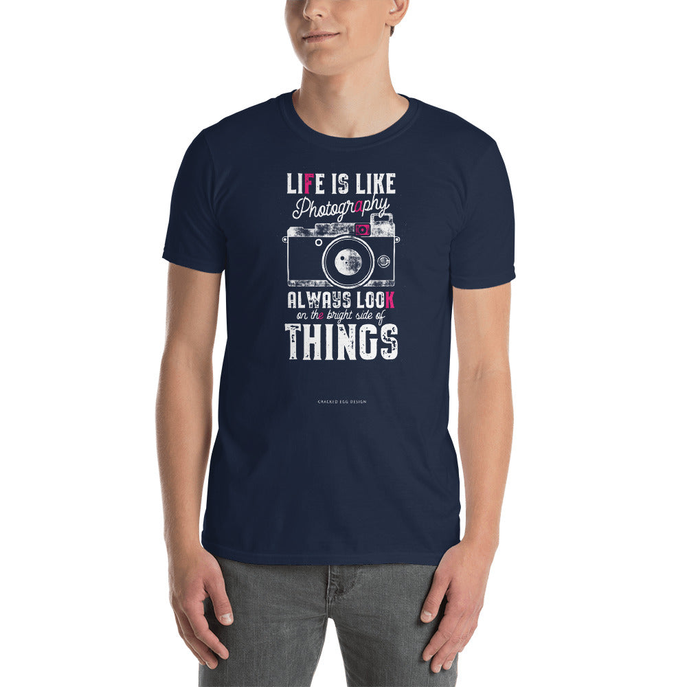 """Life is like photography, always look at the bright side of things"" Pink Design Short-Sleeve Unisex T-Shirt"