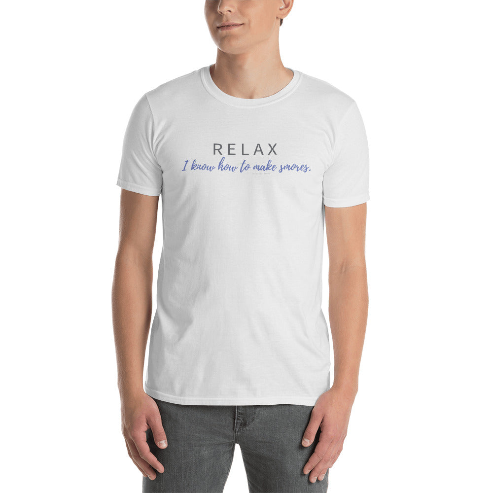 RELAX. I know how to make smores (camping shirt) Short-Sleeve Unisex T-Shirt