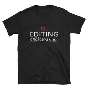 Editing & Netflix Kind of Day. Photographer/Photography, Heart Shutter Short-Sleeve Unisex T-Shirt