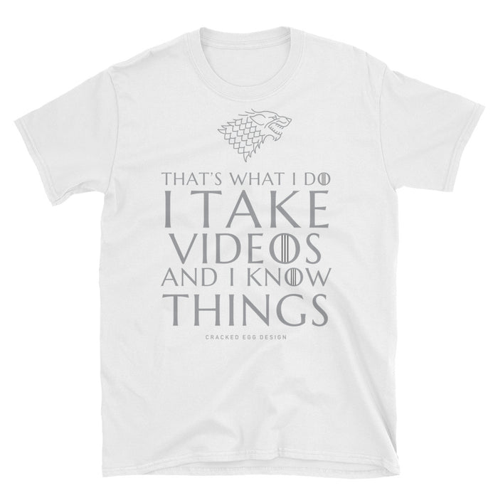 """I take Videos and I know things"" Game of Thrones funny Videographer Short-Sleeve Unisex T-Shirt"