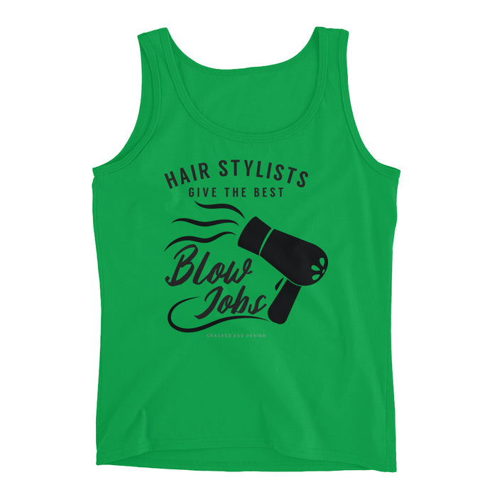 Hair Stylists Give the Best Blow Jobs, Funny Hair Cutting, Blow Dryer Gift Ladies' Tank