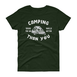 """Camping where the air smells better than you"" A Frame Pop up camper Women's short sleeve t-shirt"