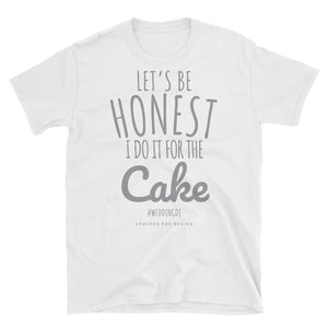 """Let's be honest I do it for the cake"" Wedding DJ Short-Sleeve Unisex T-Shirt"