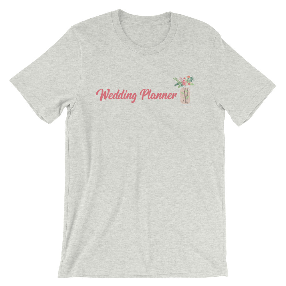"""Wedding Planner"" with Mason Jar of Flowers Short-Sleeve Unisex T-Shirt"