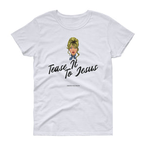 Tease it to Jesus. Funny Hair Stylist, Styling, Southern Thing, Women's short sleeve t-shirt
