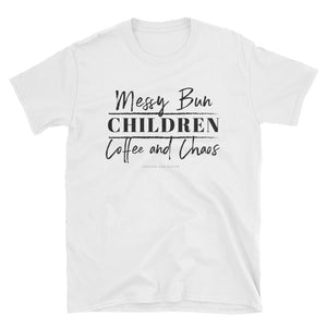 Messy Bun. CHILDREN. Coffee and Chaos. Girl Boss, SAHM, WAHM, Mom, Daycare Short-Sleeve Unisex T-Shirt