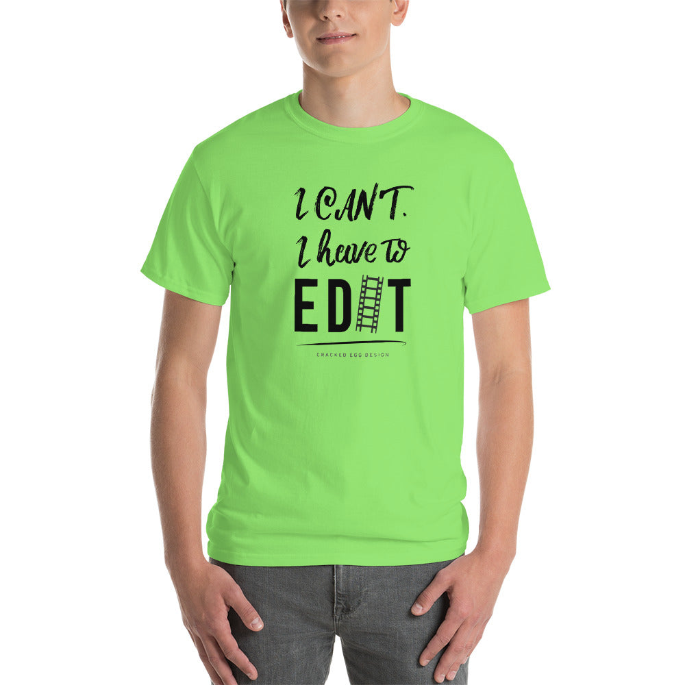 I can't I have to Edit (film strip) Short-Sleeve T-Shirt