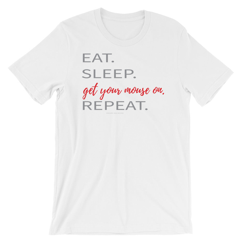 Eat. Sleep. Get your Mouse on. Repeat. (Disney/theme park inspired) Short-Sleeve Unisex T-Shirt