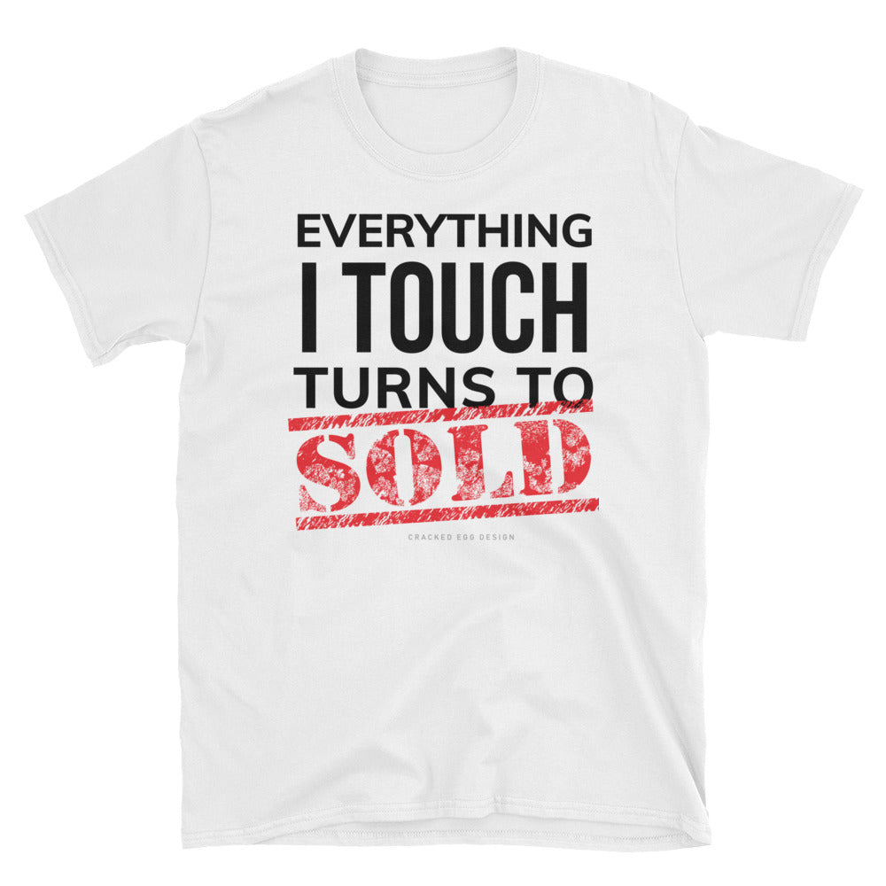 """Everything I touch turns to SOLD"" realtor Short-Sleeve Unisex T-Shirt"
