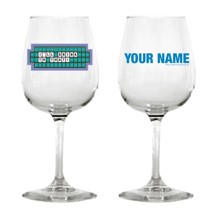 I'll Drink to That Personalized Wine Glass