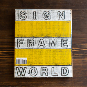 SUBJECT ELEMENT SIGN FRAME WORLD - MATT MULLICAN