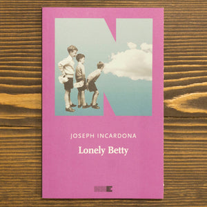 LONELY BETTY - JOSEPH INCARDONA