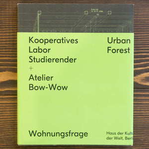 KOOPERATIVES LABOR STUDIERENDER + ATELIER BOW-WOW URBAN FOREST