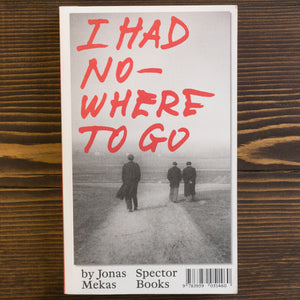 I HAD NOWHERE TO GO - JONAS MEKAS