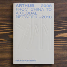 Carica l'immagine nel visualizzatore di Gallery, SHANGHAI CONTEMPORARY ART ARCHIVAL PROJECT 1998–2012, ARTHUB FROM CHINA TO A GLOBAL NETWORK 2008–2018
