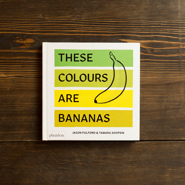 THESE COLOURS ARE BANANS - TAMARA SHOPSIN, JASON FULFORD