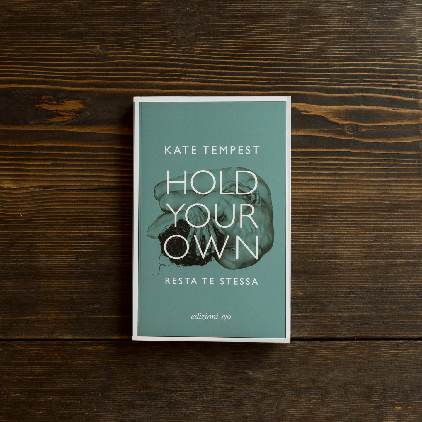 HOLD YOUR OWN. RESTA TE STESSA - KATE TEMPEST