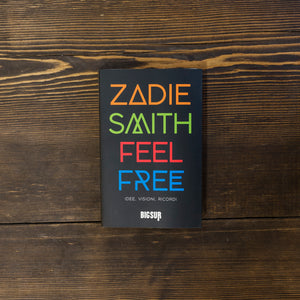 FEEL FREE. IDEE, VISIONI, RICORDI - ZADIE SMITH
