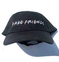 Load image into Gallery viewer, FAKE FRIENDS (Dad hat)