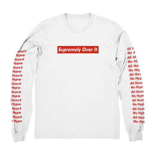 SUPREMELY OVER IT (Longsleeve)