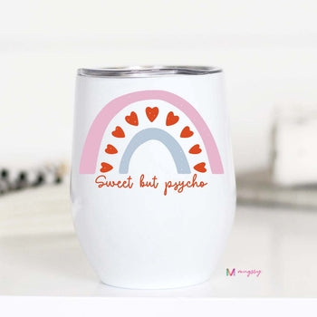 Sweet But Psycho Wine Tumbler