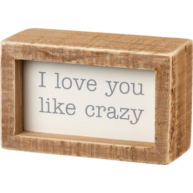 Inset Box Sign - I Love You Like Crazy