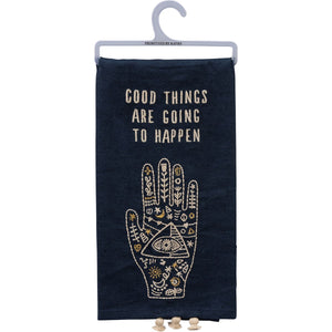 Good Things Are Going To Happen-Dish Towel
