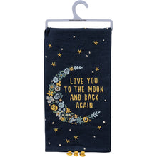 Load image into Gallery viewer, Love You To The Moon And Back-Dish Towel