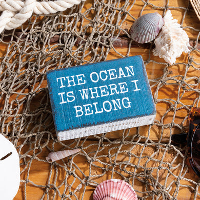 The Ocean Is Where I Belong-Block Sign