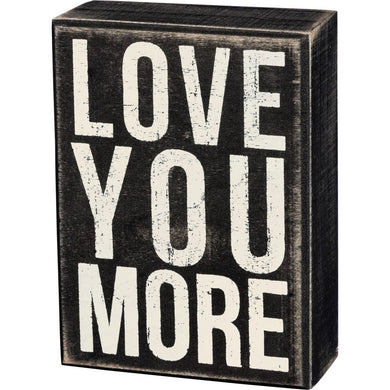 Box Sign - Love You More