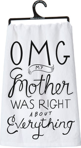 "Dish Towel-""OMG My Mother Was Right"""