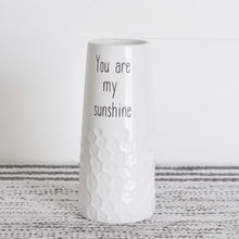 Load image into Gallery viewer, You Are My Sunshine Vase